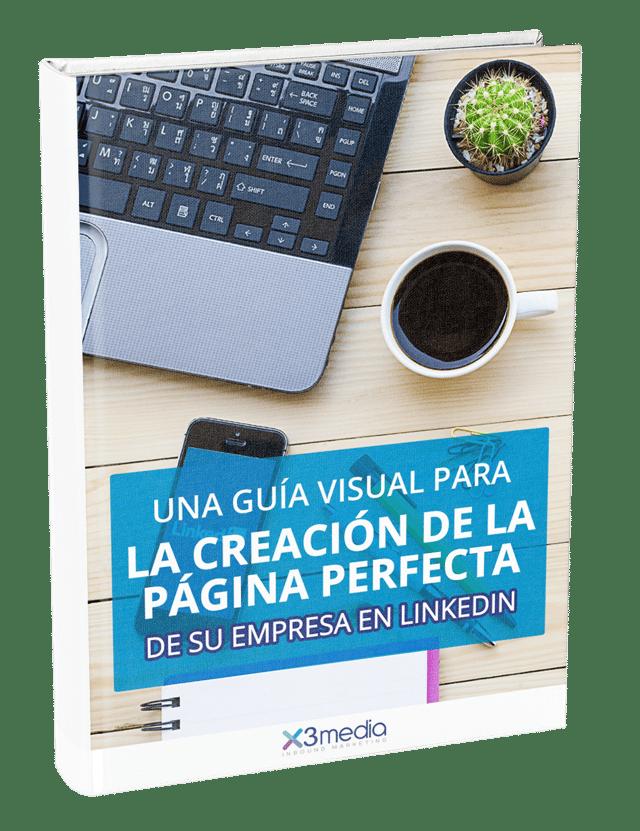 E-books X3Media - Una Guia Visual para la Creacion de la Pagina Perfeta en LinkedIn.png